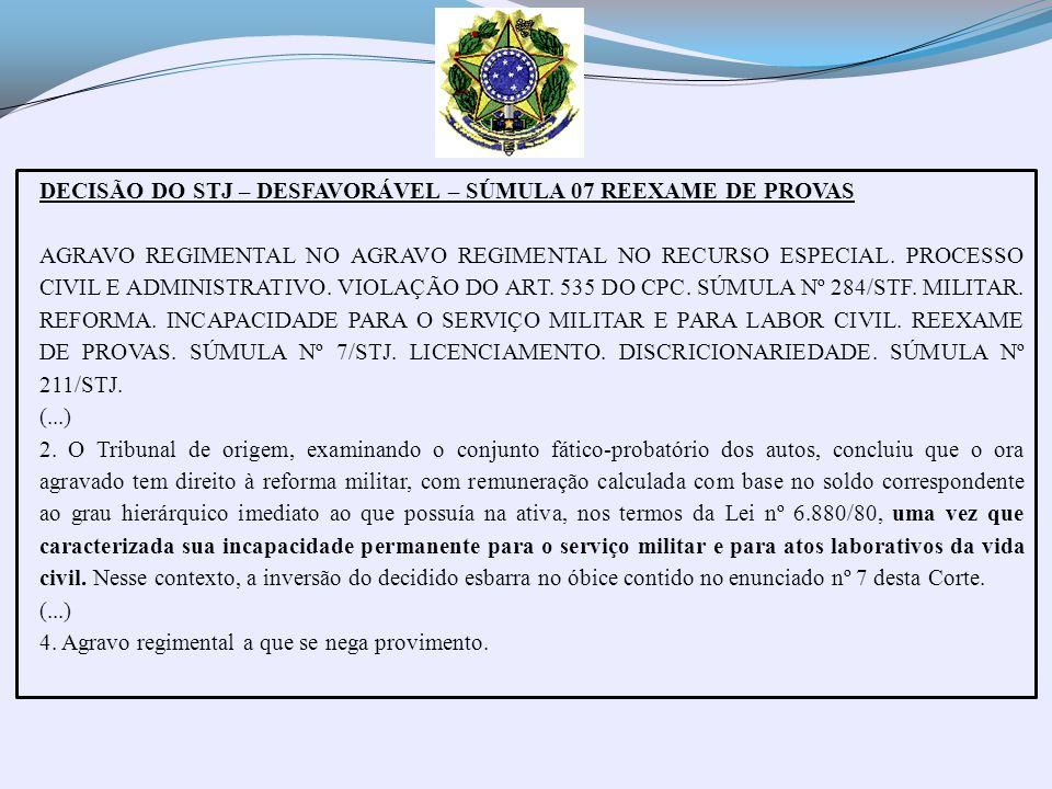 DECISÃO DO STJ – DESFAVORÁVEL – SÚMULA 07 REEXAME DE PROVAS AGRAVO REGIMENTAL NO AGRAVO REGIMENTAL NO RECURSO ESPECIAL. PROCESSO CIVIL E ADMINISTRATIV