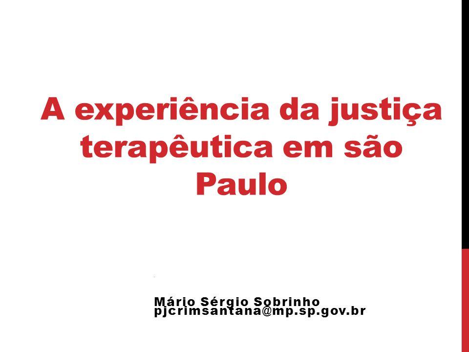 Justiça Terapêutica – Fórum Santana – SP – Resultados ANOTOTAL CASOS ATENDIDOS FÓRUM (TRANSAÇÃO OU SUSPENSÃO) TOTAL CASOS JUSTIÇA TERAPÊUTICA PERCENTUAL CASOS JUSTIÇA TERAPÊUTICA PERCENTUAL /NÚMERO DE CASOS ENCERRADOS 20051.40515811%60% - 94 20061.71118711% 59% - 111 20071.25515112% 62% - 93 20082.194145 7% 59% - 86 20091.20012410% 56% - 70 20101.04611211% 47% - 50 2011*1.5421168% 24%* - 28* TOTAL10.353993=10%=53% - 532