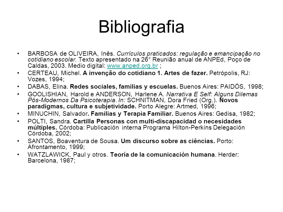 Bibliografia BARBOSA de OLIVEIRA, Inês. Currículos praticados: regulação e emancipação no cotidiano escolar. Texto apresentado na 26° Reunião anual de
