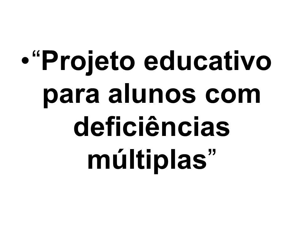 Projeto educativo para alunos com deficiências múltiplas