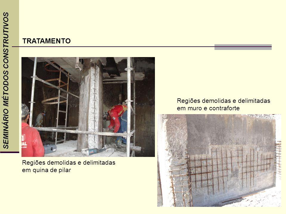 SEMINÁRIO MÉTODOS CONSTRUTIVOS TRATAMENTO Regiões demolidas e delimitadas em quina de pilar Regiões demolidas e delimitadas em muro e contraforte