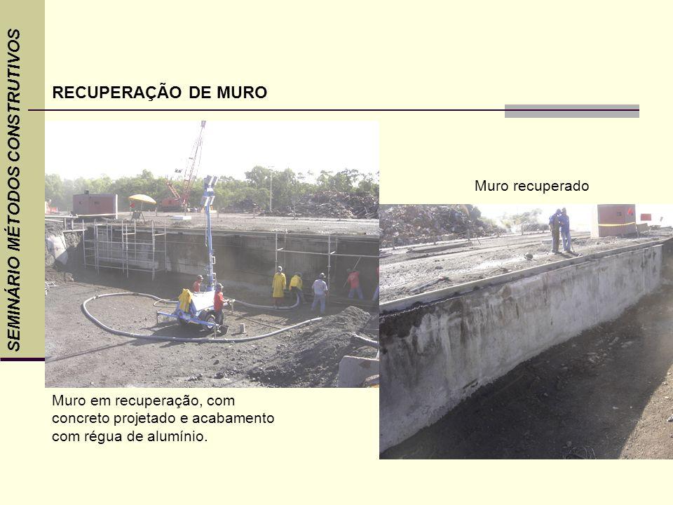 Muro em recuperação, com concreto projetado e acabamento com régua de alumínio. Muro recuperado SEMINÁRIO MÉTODOS CONSTRUTIVOS RECUPERAÇÃO DE MURO