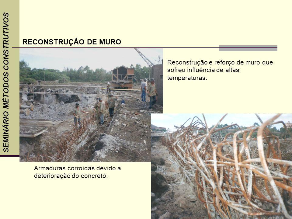 Armaduras corroídas devido a deterioração do concreto. SEMINÁRIO MÉTODOS CONSTRUTIVOS RECONSTRUÇÃO DE MURO Reconstrução e reforço de muro que sofreu i