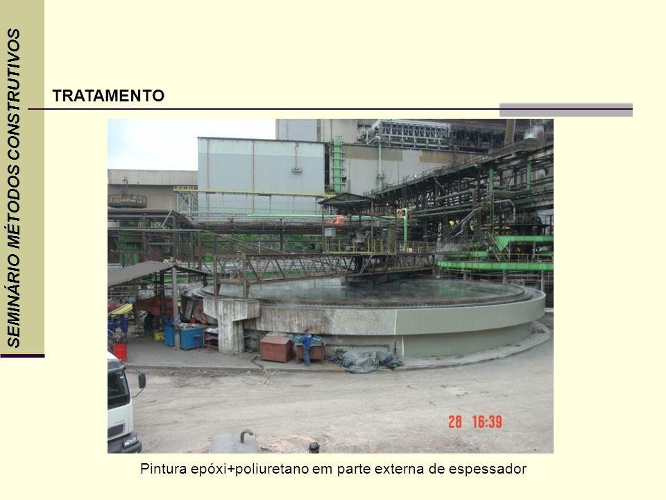 SEMINÁRIO MÉTODOS CONSTRUTIVOS TRATAMENTO Pintura epóxi+poliuretano em parte externa de espessador
