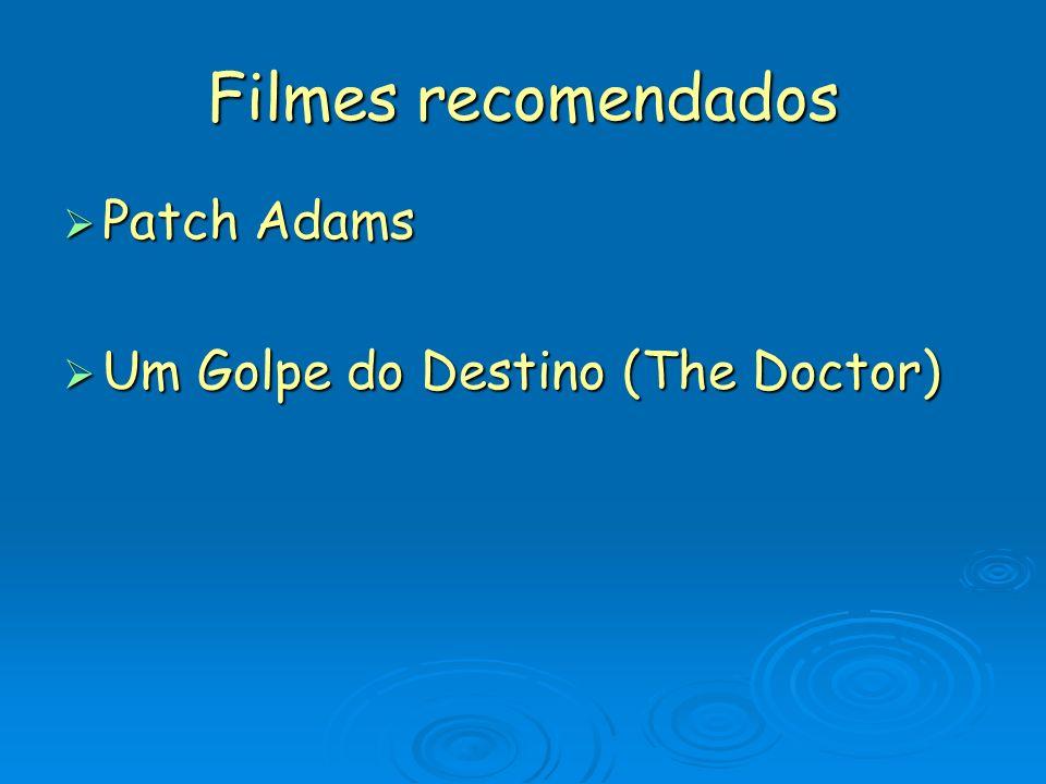 Filmes recomendados Patch Adams Patch Adams Um Golpe do Destino (The Doctor) Um Golpe do Destino (The Doctor)