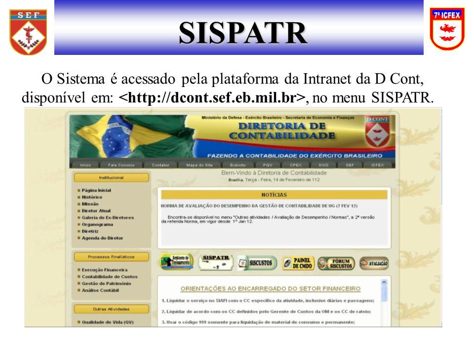 O Sistema é acessado pela plataforma da Intranet da D Cont, disponível em:, no menu SISPATR. SISPATR
