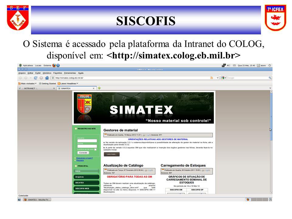 SISCOFIS O Sistema é acessado pela plataforma da Intranet do COLOG, disponível em: