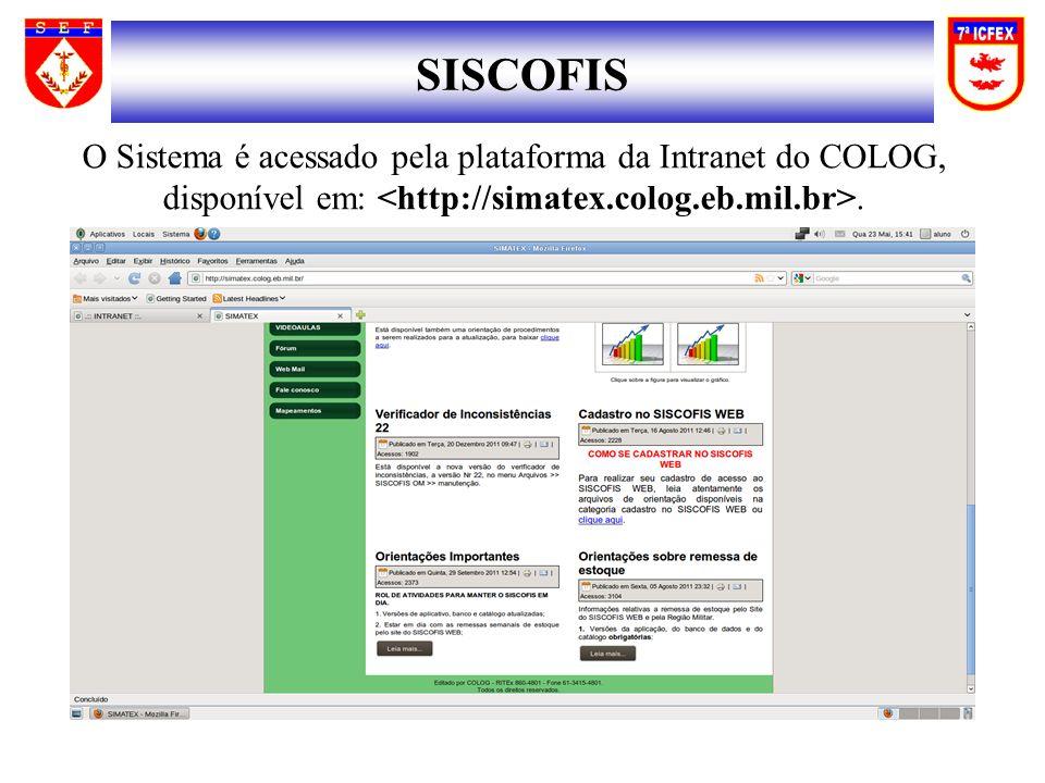 SISCOFIS O Sistema é acessado pela plataforma da Intranet do COLOG, disponível em:.
