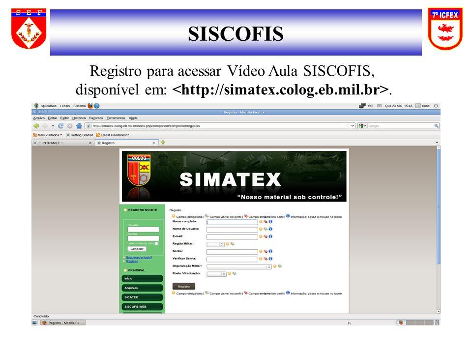 SISCOFIS Registro para acessar Vídeo Aula SISCOFIS, disponível em:.