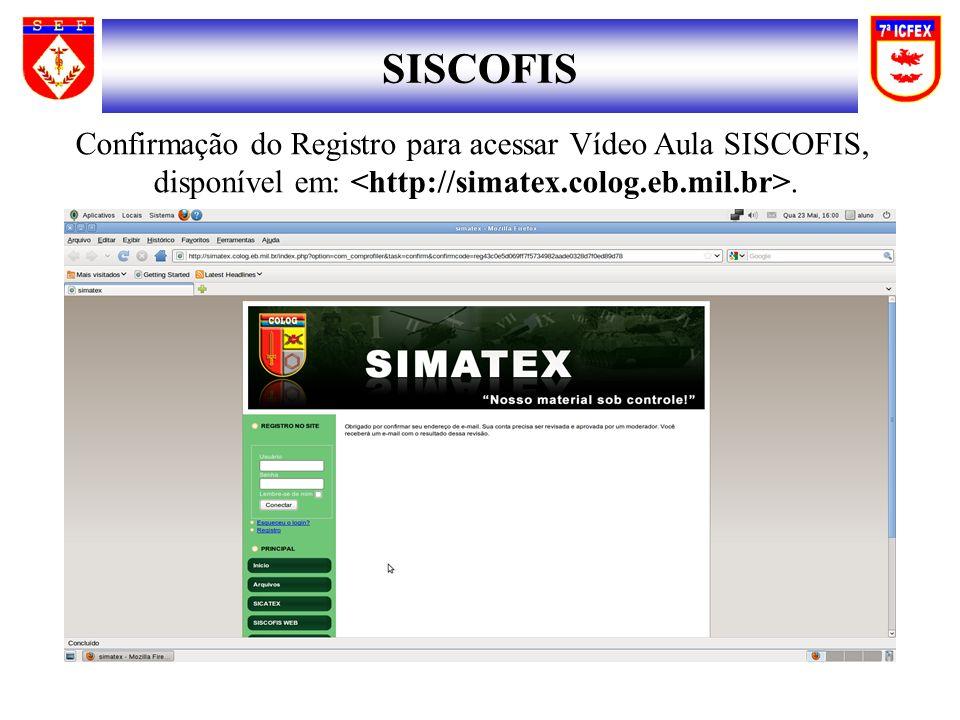 SISCOFIS Confirmação do Registro para acessar Vídeo Aula SISCOFIS, disponível em:.