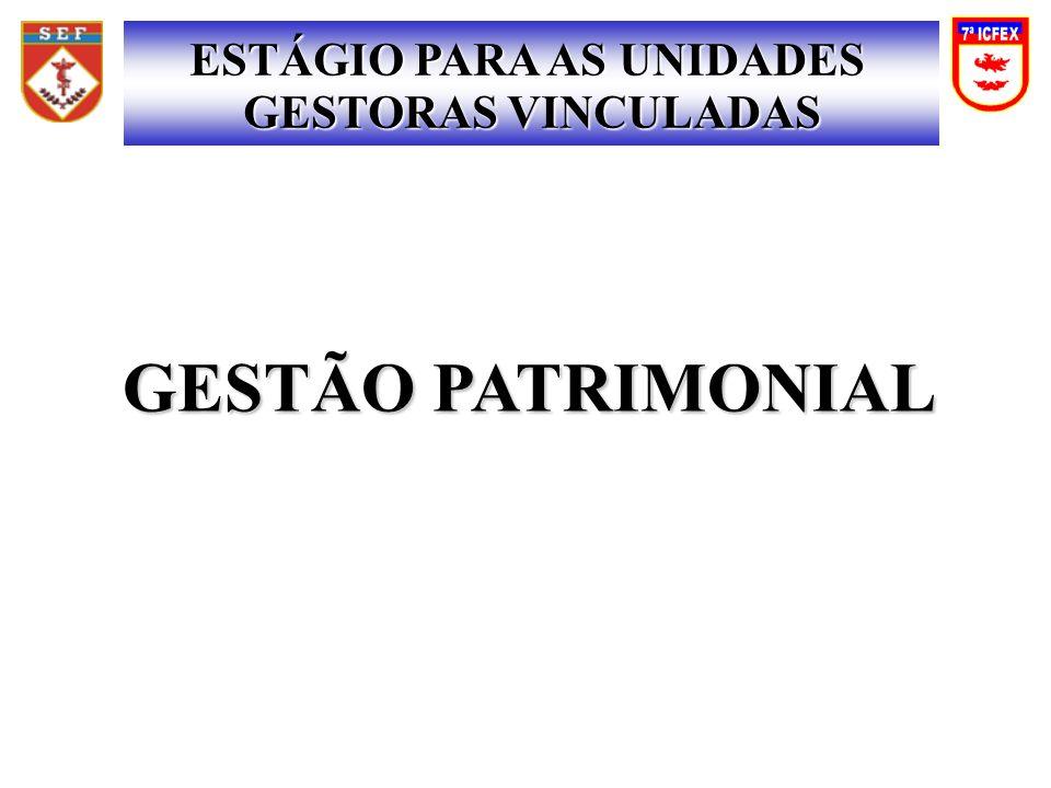 GESTÃO PATRIMONIAL ESTÁGIO PARA AS UNIDADES GESTORAS VINCULADAS