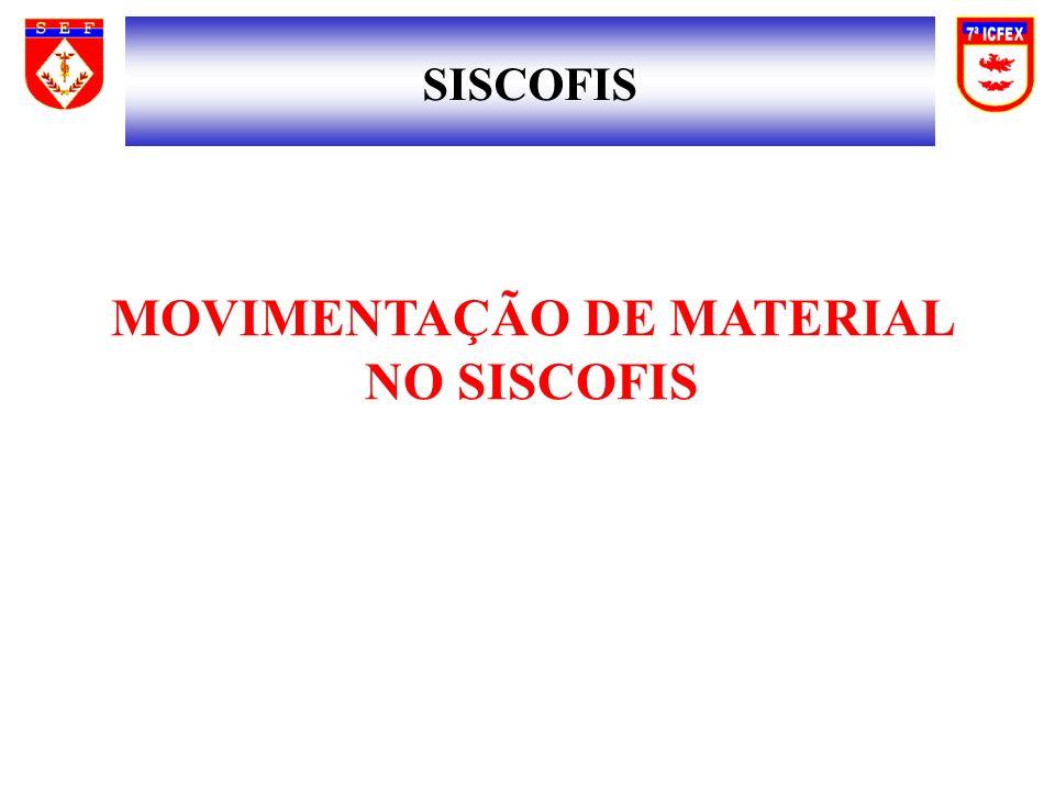 SISCOFIS MOVIMENTAÇÃO DE MATERIAL NO SISCOFIS