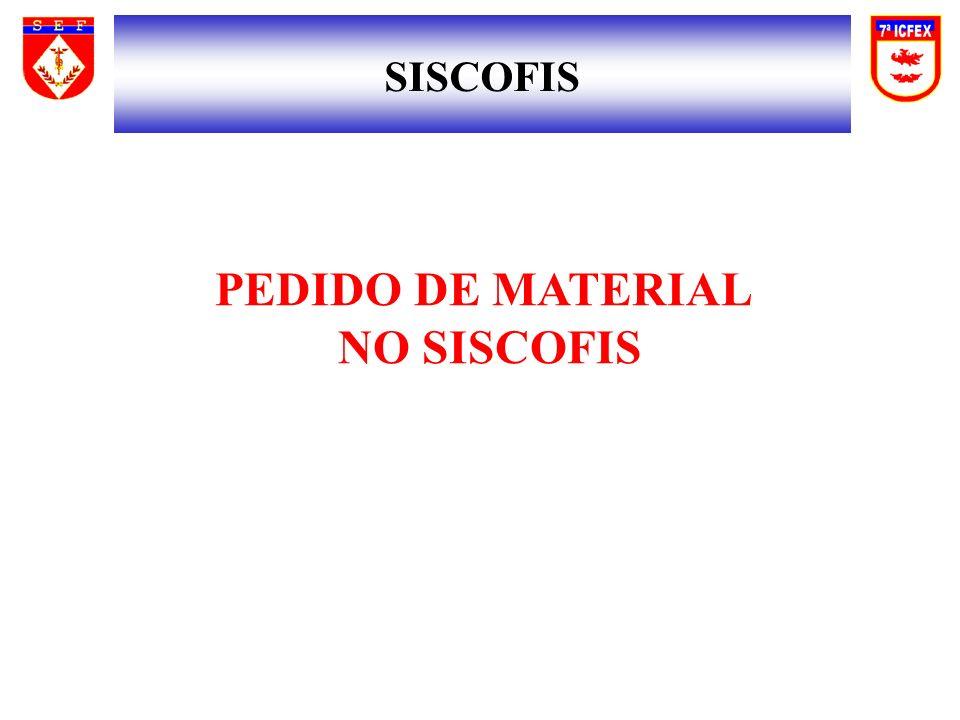 SISCOFIS PEDIDO DE MATERIAL NO SISCOFIS
