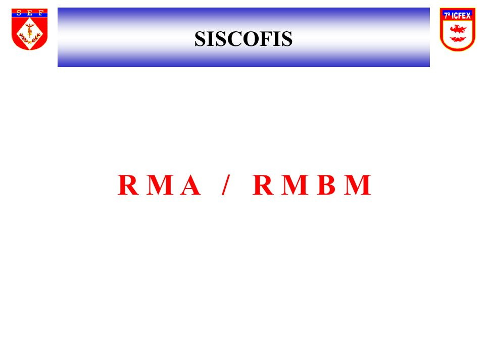 SISCOFIS R M A / R M B M