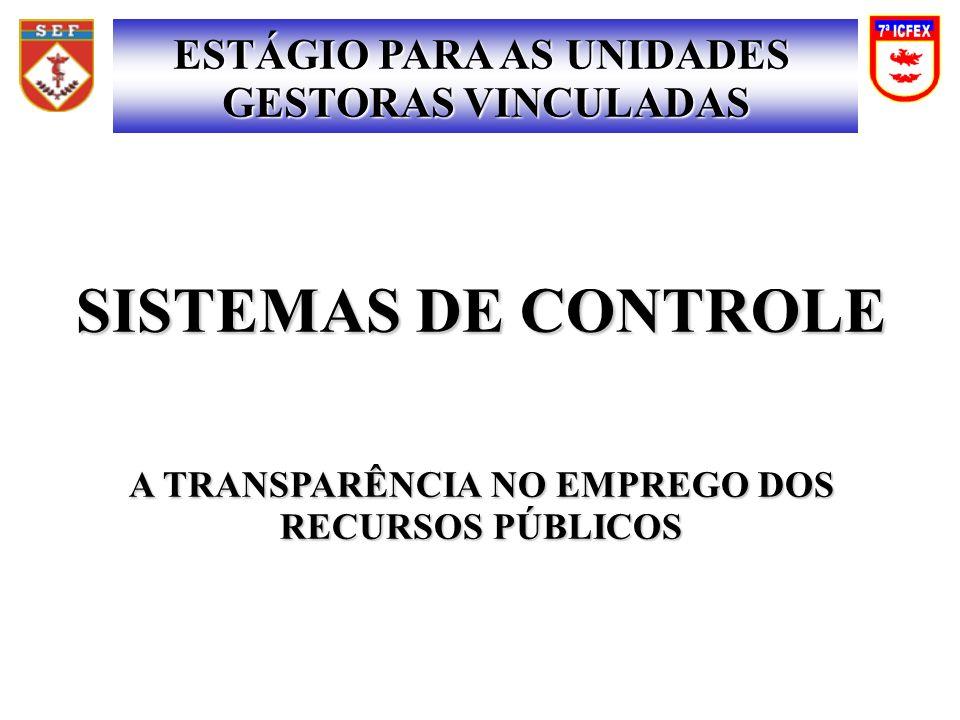 SISTEMAS DE CONTROLE A TRANSPARÊNCIA NO EMPREGO DOS RECURSOS PÚBLICOS ESTÁGIO PARA AS UNIDADES GESTORAS VINCULADAS