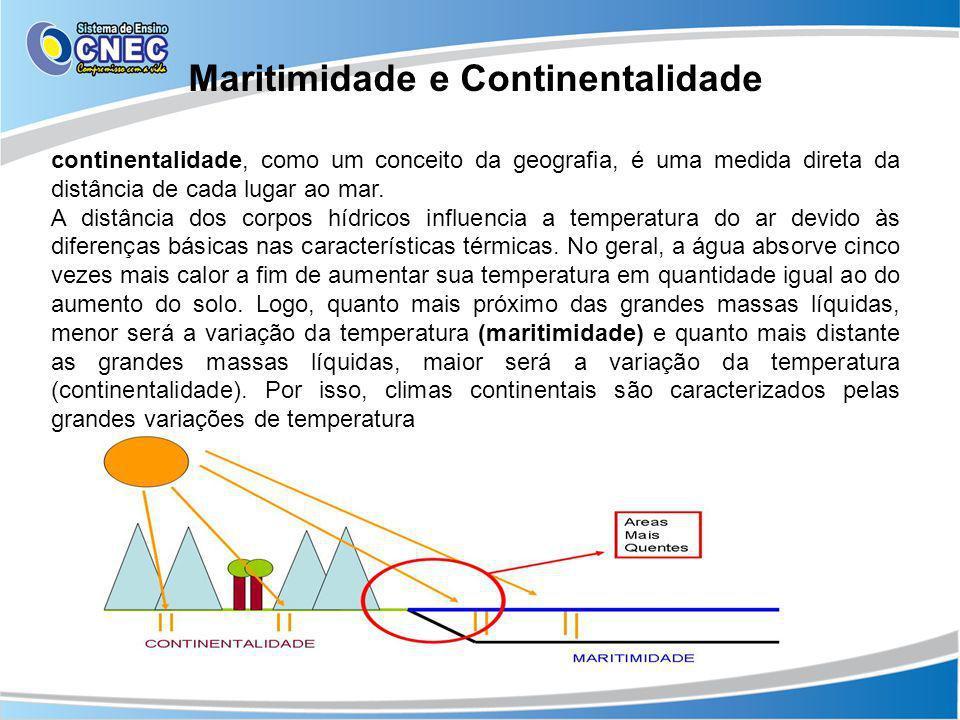 Maritimidade e Continentalidade continentalidade, como um conceito da geografia, é uma medida direta da distância de cada lugar ao mar. A distância do