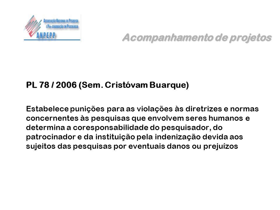 Acompanhamento de projetos PL 78 / 2006 ( PL 78 / 2006 (Sem. Cristóvam Buarque) Estabelece punições para as violações às diretrizes e normas concernen