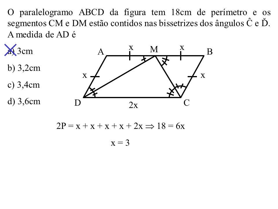 O paralelogramo ABCD da figura tem 18cm de perímetro e os segmentos CM e DM estão contidos nas bissetrizes dos ângulos Ĉ e Ď.