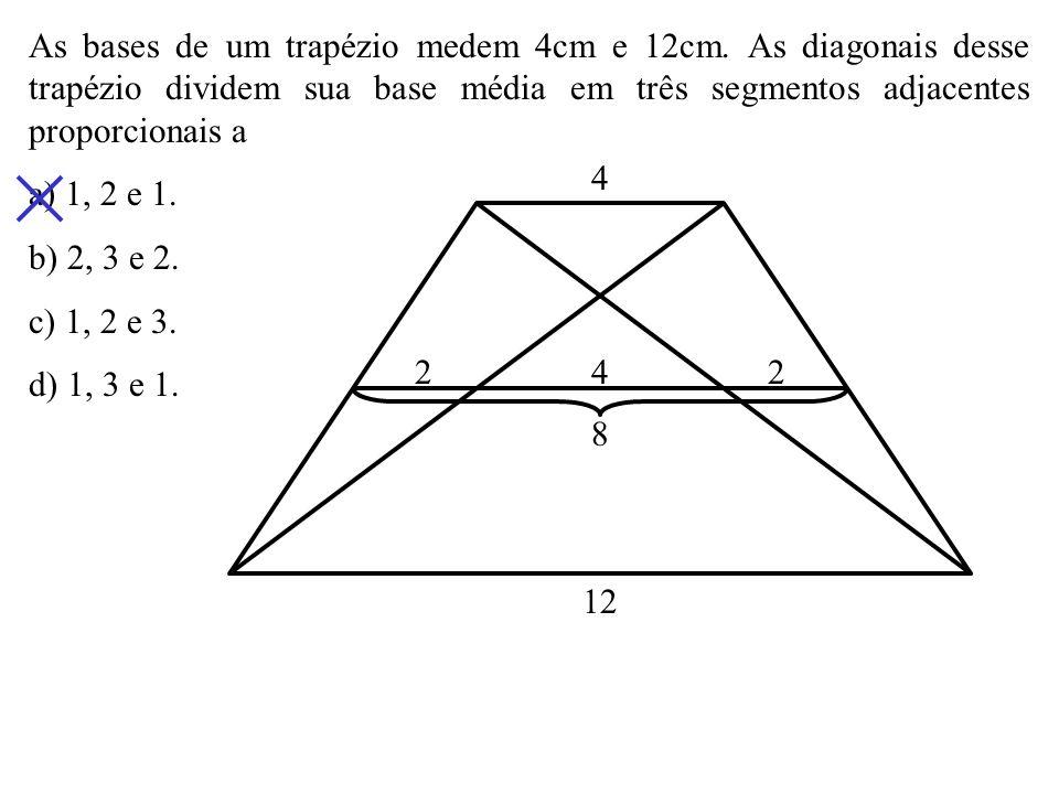 As bases de um trapézio medem 4cm e 12cm.
