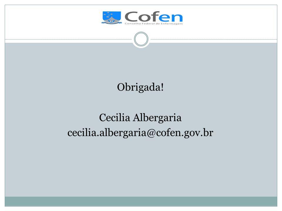 . Obrigada! Cecilia Albergaria cecilia.albergaria@cofen.gov.br