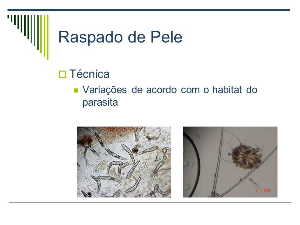 Raspado de Pele Técnica Variações de acordo com o habitat do parasita