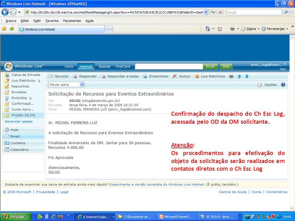 Confirmação do despacho do Ch Esc Log, acessada pelo OD da OM solicitante.