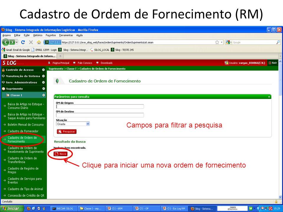 Cadastro de Ordem de Fornecimento (RM) Campos para filtrar a pesquisa Clique para iniciar uma nova ordem de fornecimento