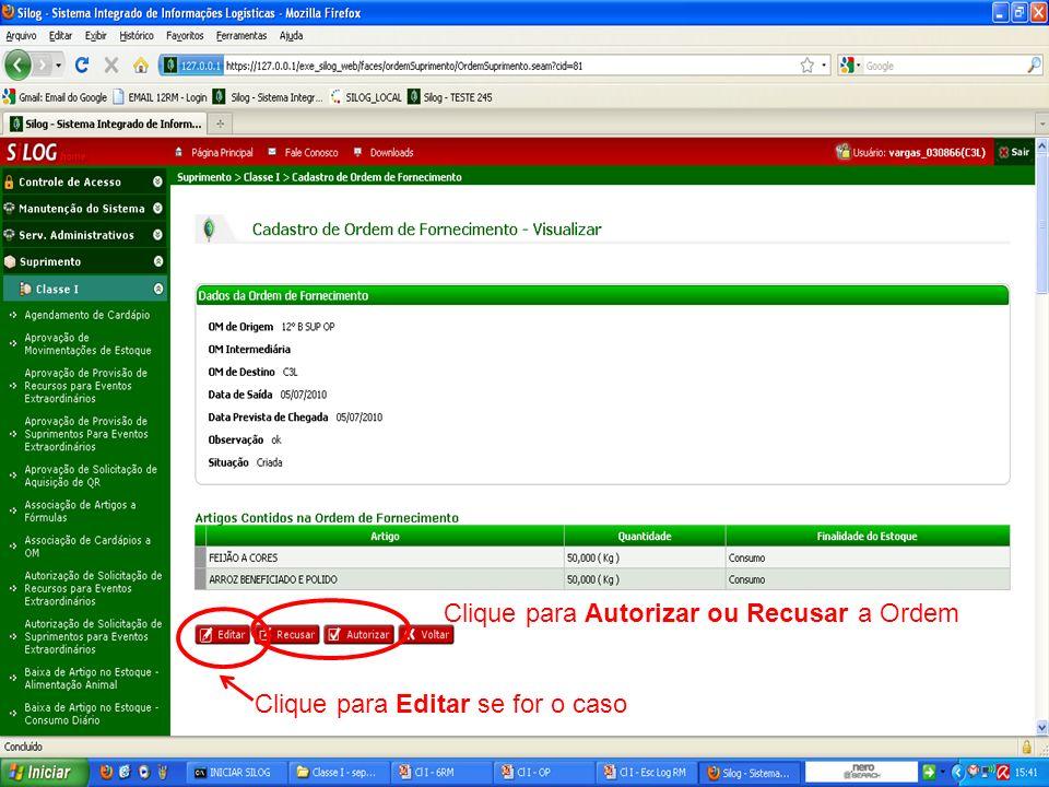 Clique para Autorizar ou Recusar a Ordem Clique para Editar se for o caso