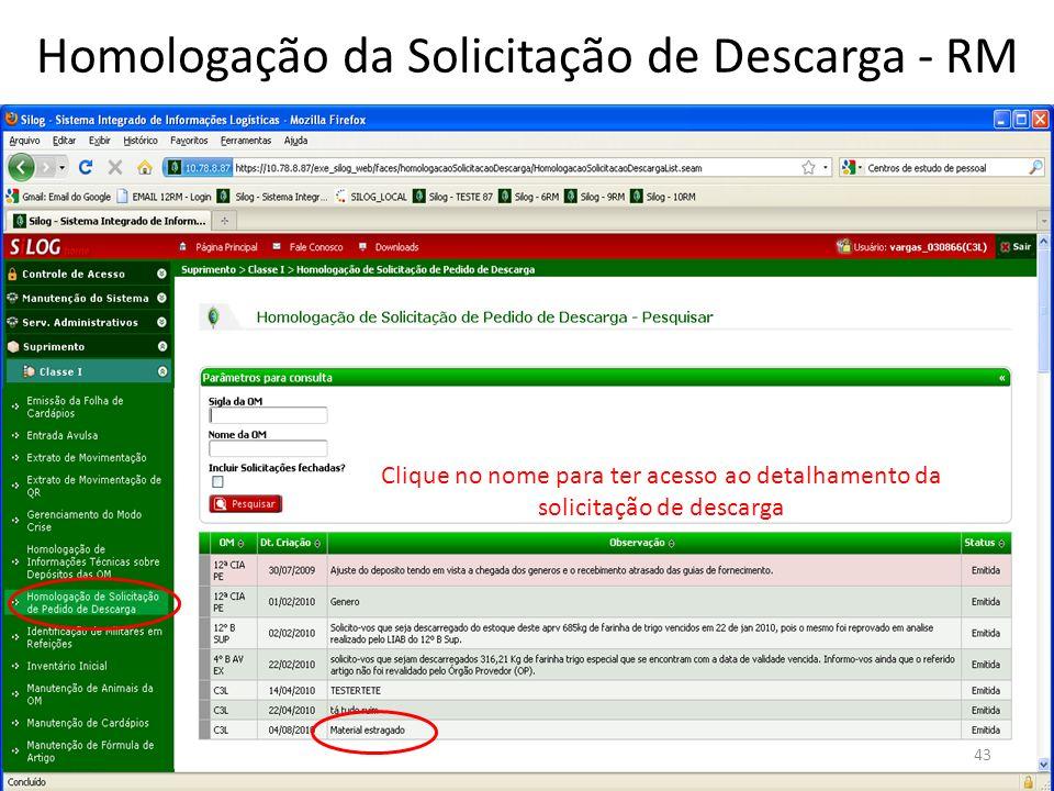 Clique no nome para ter acesso ao detalhamento da solicitação de descarga 43 Homologação da Solicitação de Descarga - RM