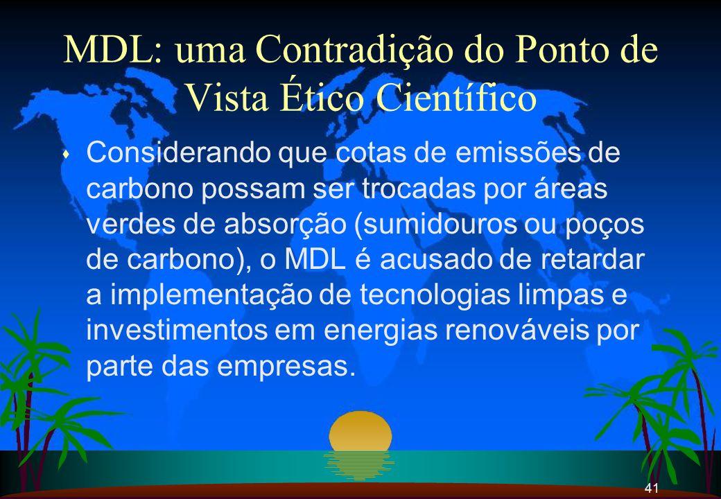 41 MDL: uma Contradição do Ponto de Vista Ético Científico s Considerando que cotas de emissões de carbono possam ser trocadas por áreas verdes de abs