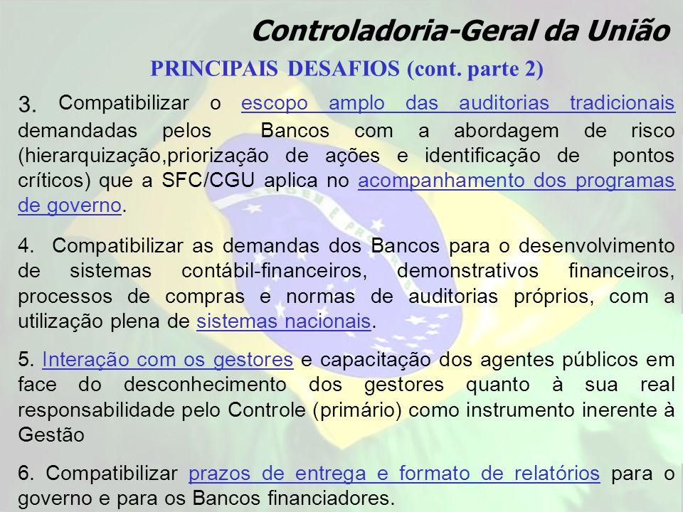 PRINCIPAIS DESAFIOS (cont. parte 2) 3. Compatibilizar o escopo amplo das auditorias tradicionais demandadas pelos Bancos com a abordagem de risco (hie