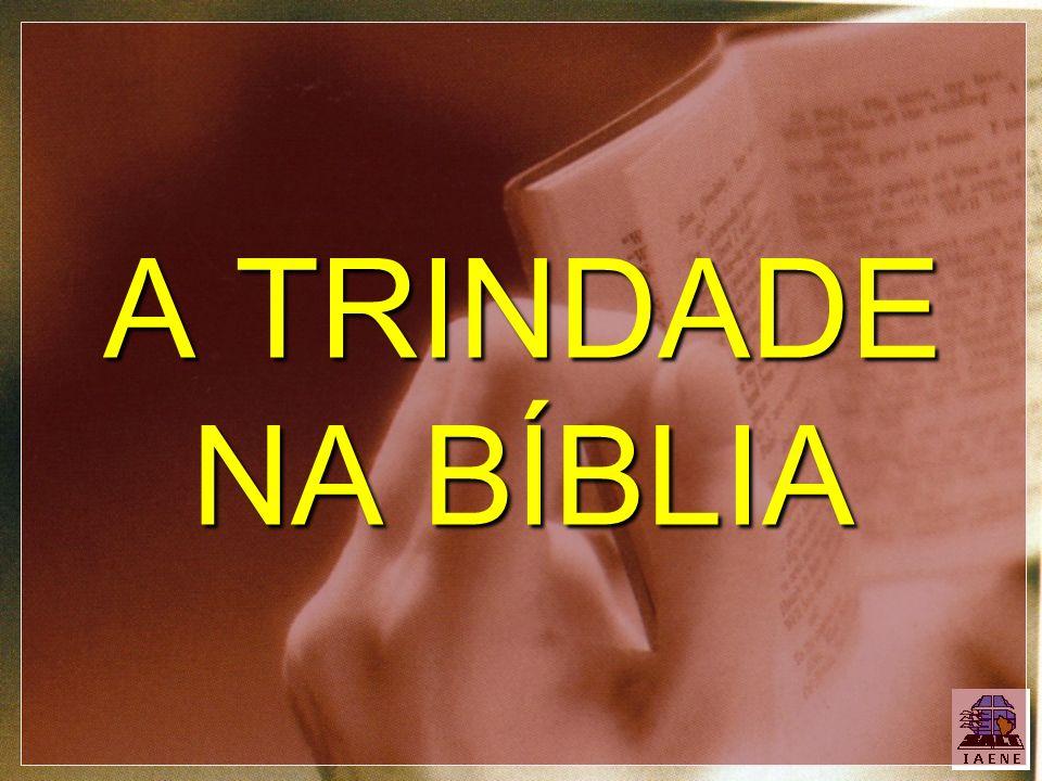 A TRINDADE NA BÍBLIA