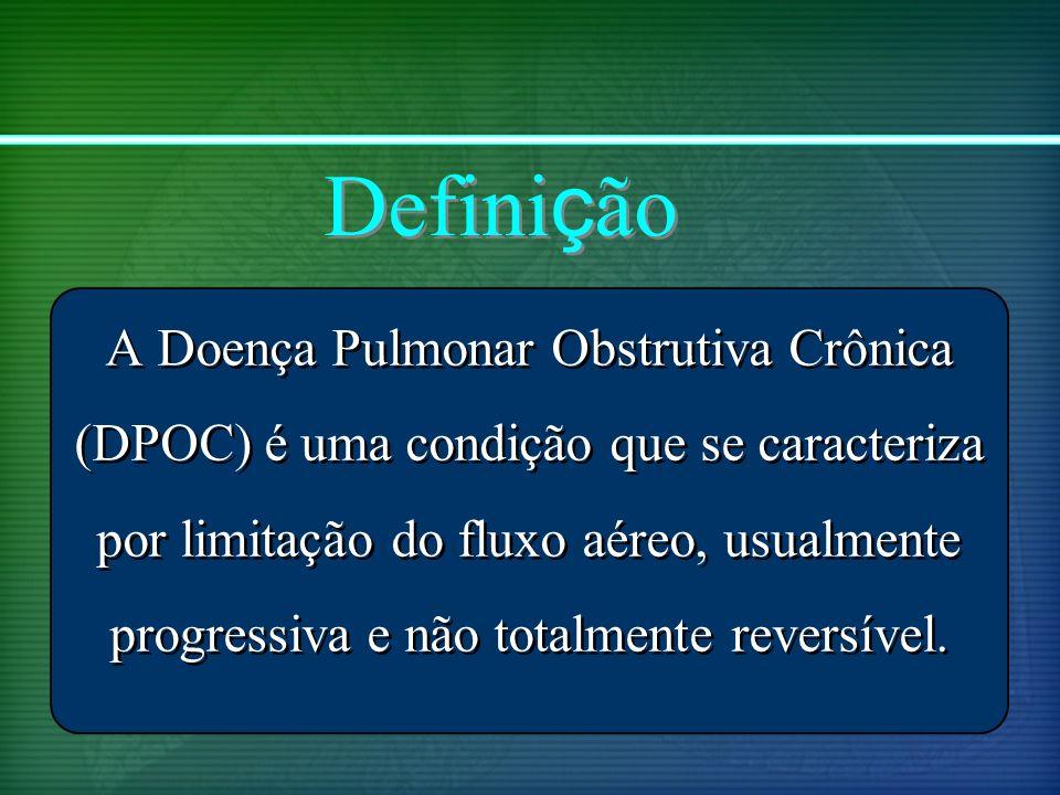 Defini ç ão A Doença Pulmonar Obstrutiva Crônica (DPOC) é uma condição que se caracteriza por limitação do fluxo aéreo, usualmente progressiva e não t