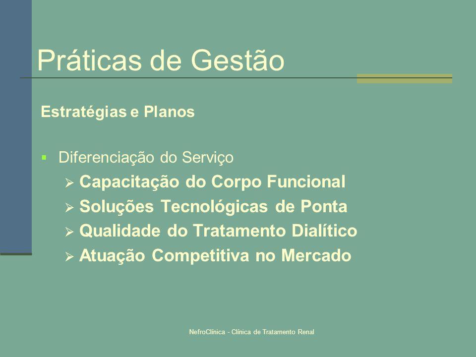NefroClínica - Clínica de Tratamento Renal Estratégias e Planos Diferenciação do Serviço Capacitação do Corpo Funcional Soluções Tecnológicas de Ponta
