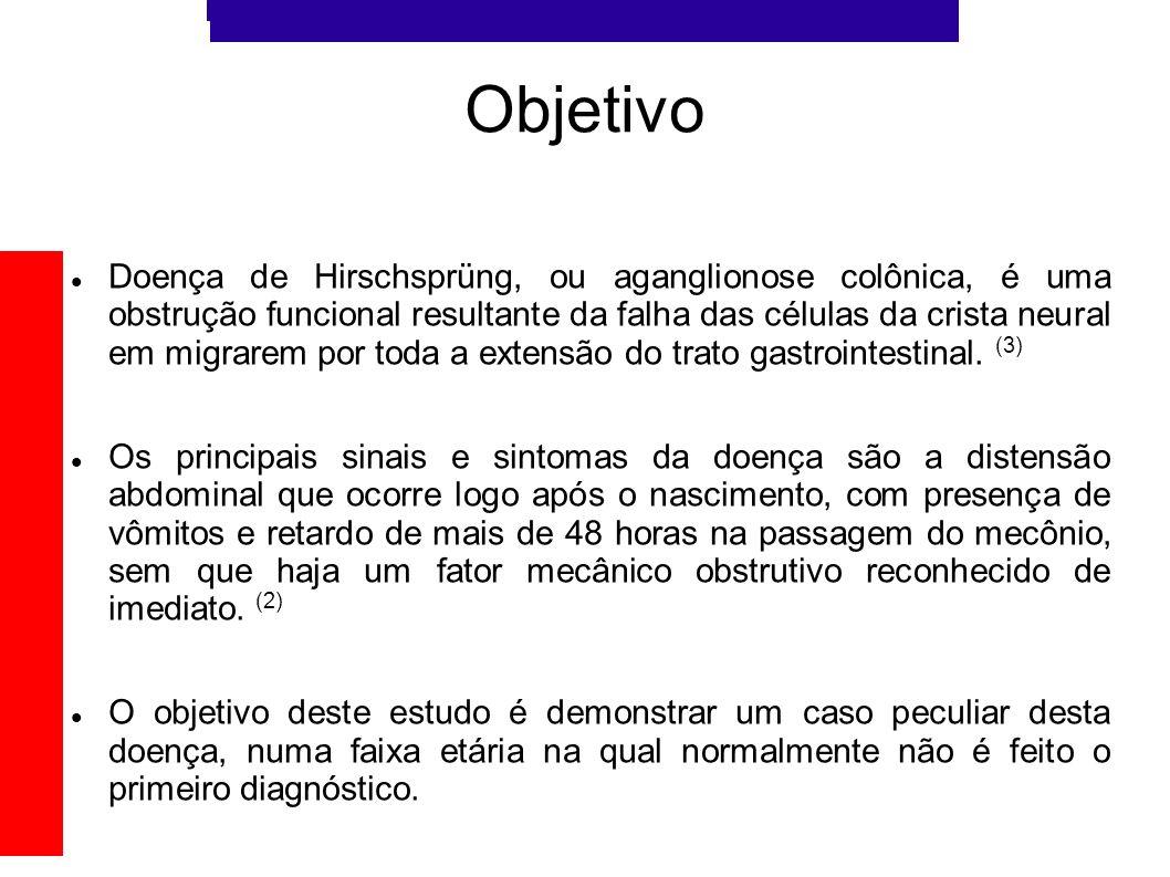 Materiais e Métodos Identificação D.S.S.A., 9 anos, masculino, procedente de Caxias do Sul Queixa Principal Constipação