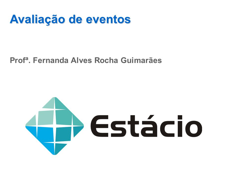 Avaliação de eventos Profª. Fernanda Alves Rocha Guimarães