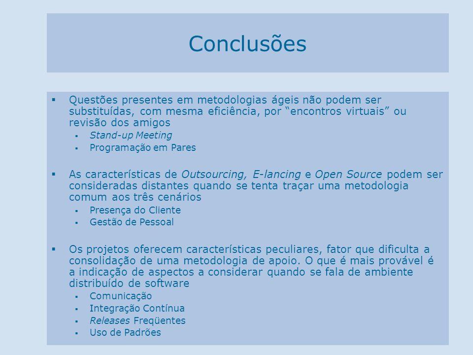 Conclusões Questões presentes em metodologias ágeis não podem ser substituídas, com mesma eficiência, por encontros virtuais ou revisão dos amigos Sta