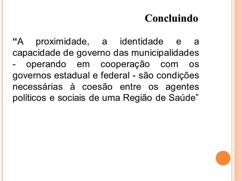 A proximidade, a identidade e a capacidade de governo das municipalidades - operando em cooperação com os governos estadual e federal - são condições