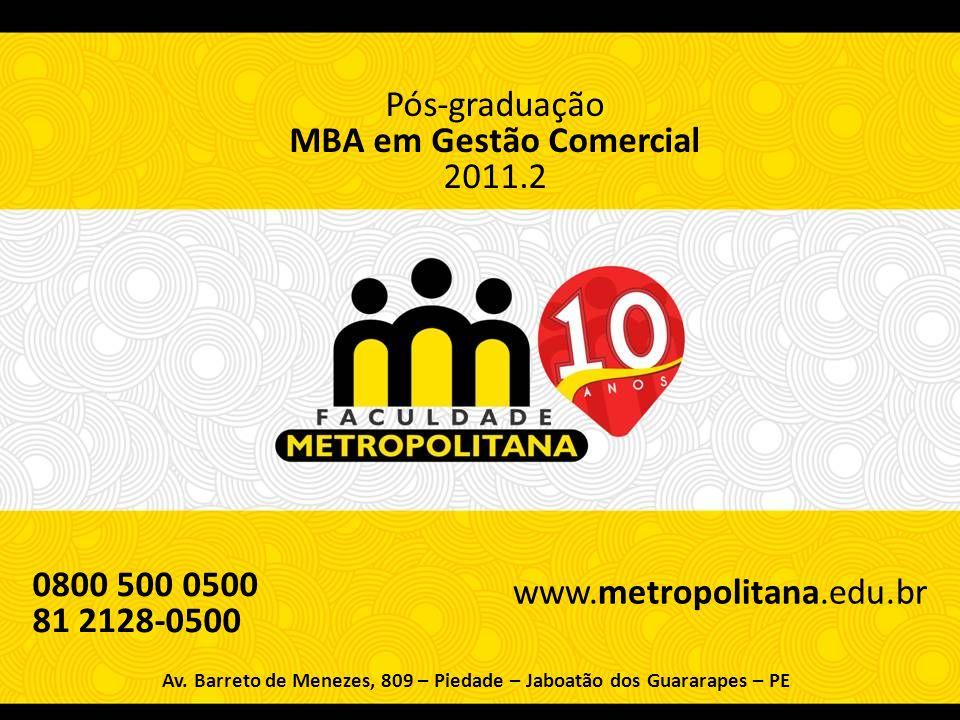 Pós-graduação MBA em Finanças Corporativas 2011.2 Av. Barreto de Menezes, 809 – Piedade – Jaboatão dos Guararapes – PE Pós-graduação MBA em Gestão Com
