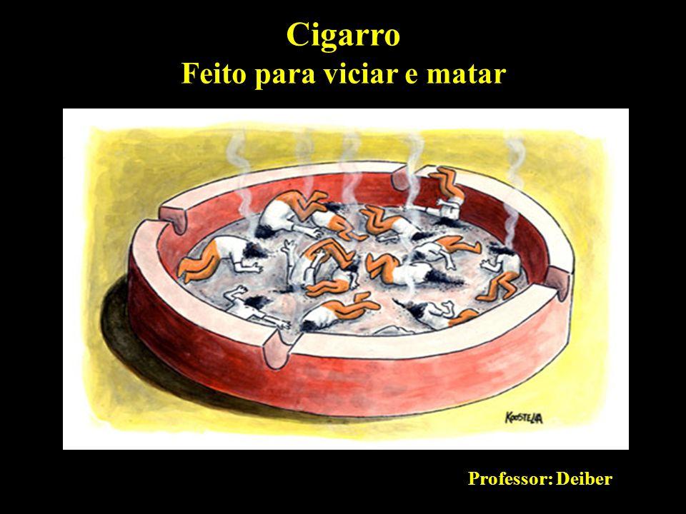 Professor: Deiber Entre as substâncias tóxicas presentes no cigarro destacam-se os chamados metais pesados, como níquel, arsênio, chumbo e cádmio.