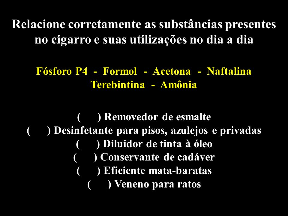 Professor: Deiber ( ) Removedor de esmalte ( ) Desinfetante para pisos, azulejos e privadas ( ) Diluidor de tinta à óleo ( ) Conservante de cadáver (