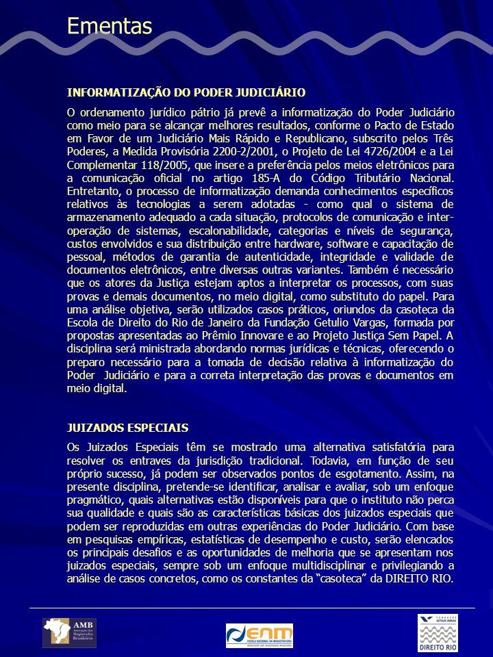 Ementas INFORMATIZAÇÃO DO PODER JUDICIÁRIO O ordenamento jurídico pátrio já prevê a informatização do Poder Judiciário como meio para se alcançar melh