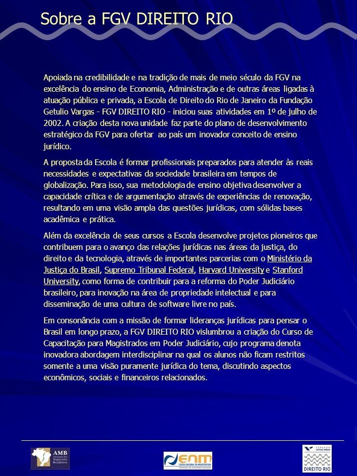 Sobre a FGV DIREITO RIO Apoiada na credibilidade e na tradição de mais de meio século da FGV na excelência do ensino de Economia, Administração e de outras áreas ligadas à atuação pública e privada, a Escola de Direito do Rio de Janeiro da Fundação Getulio Vargas - FGV DIREITO RIO - iniciou suas atividades em 1º de julho de 2002.
