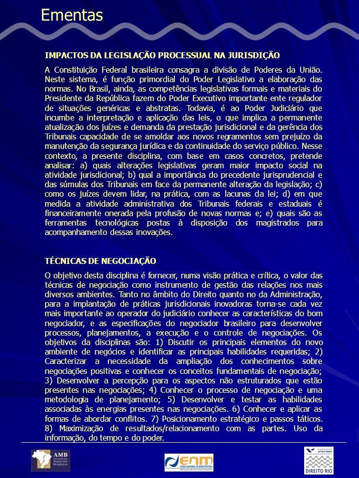 Ementas IMPACTOS DA LEGISLAÇÃO PROCESSUAL NA JURISDIÇÃO A Constituição Federal brasileira consagra a divisão de Poderes da União. Neste sistema, é fun