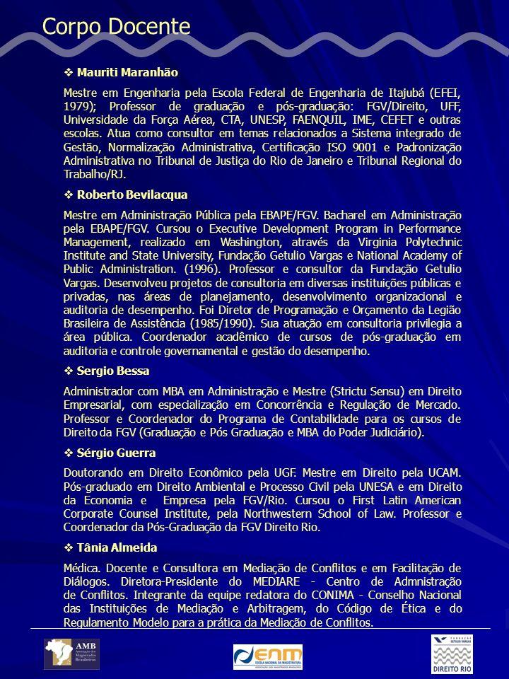 Corpo Docente Mauriti Maranhão Mestre em Engenharia pela Escola Federal de Engenharia de Itajubá (EFEI, 1979); Professor de graduação e pós-graduação: FGV/Direito, UFF, Universidade da Força Aérea, CTA, UNESP, FAENQUIL, IME, CEFET e outras escolas.