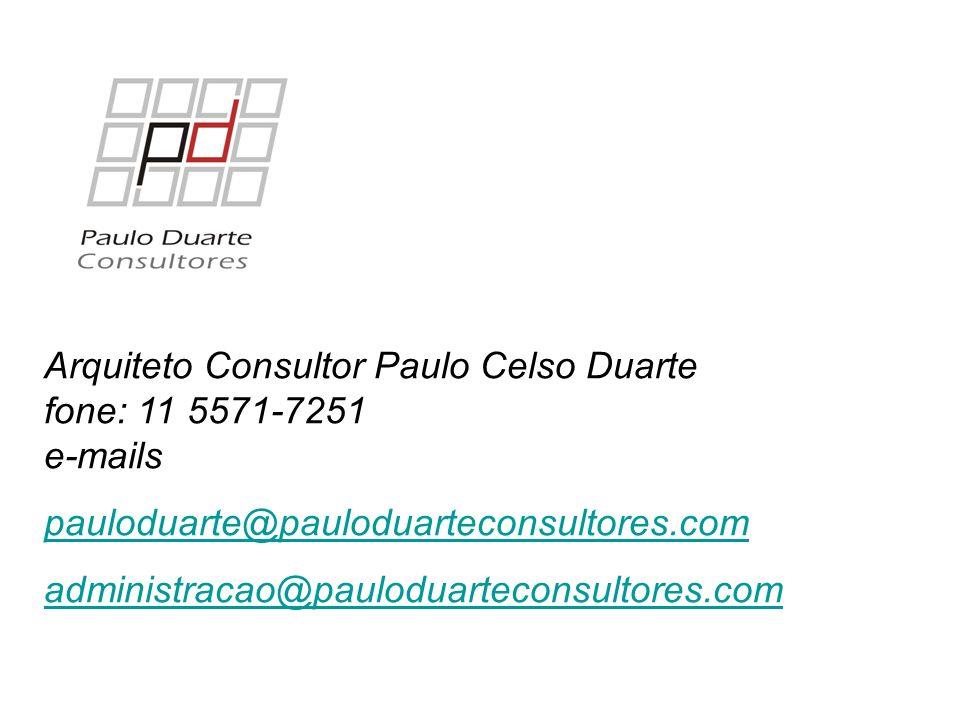 Arquiteto Consultor Paulo Celso Duarte fone: 11 5571-7251 e-mails pauloduarte@pauloduarteconsultores.com administracao@pauloduarteconsultores.com