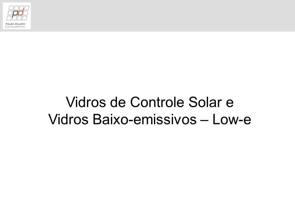 Vidros de Controle Solar e Vidros Baixo-emissivos – Low-e