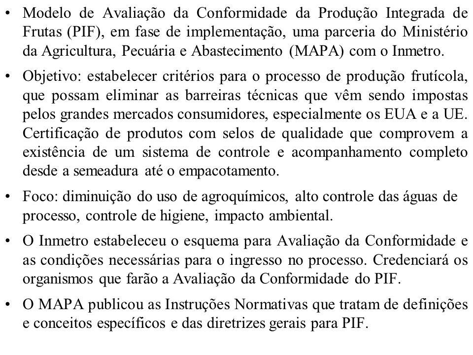 Modelo de Avaliação da Conformidade da Produção Integrada de Frutas (PIF), em fase de implementação, uma parceria do Ministério da Agricultura, Pecuár