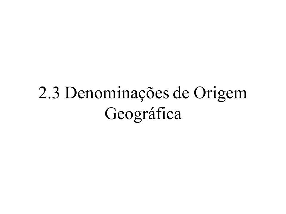 2.3 Denominações de Origem Geográfica