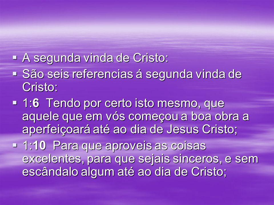A segunda vinda de Cristo: A segunda vinda de Cristo: São seis referencias á segunda vinda de Cristo: São seis referencias á segunda vinda de Cristo: